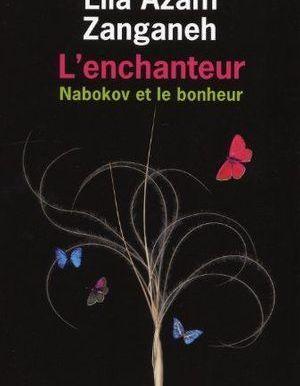 L'enchanteur : Nabokov et le bonheur