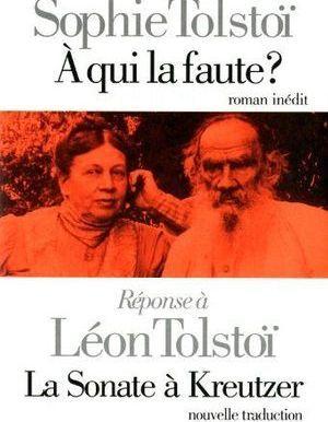 A qui la faute ? Réponse à Léon Tolstoï, La Sonate à Kreutzer