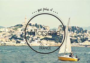 Que faire à Marseille ? Toutes nos adresses pour profiter de la Cité phocéenne