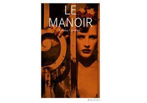 « Le Manoir » : un roman hot pour prolonger l'été