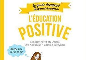 Marre de crier et de punir ? Testez l'éducation positive !
