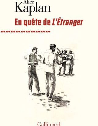 « En quête de l'étranger » d'Alice Kaplan