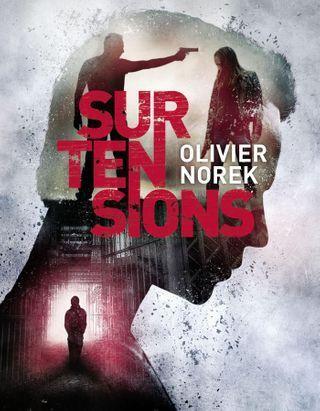 « Surtensions » d'Olivier Norek aux éditions Michel Lafon
