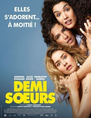 « Demi-Soeurs » : on y va pour la belle énergie des actrices !