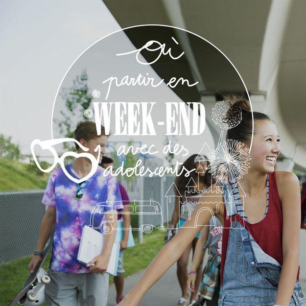 #readytogo : Où partir pour un weekend avec des adolescents ?