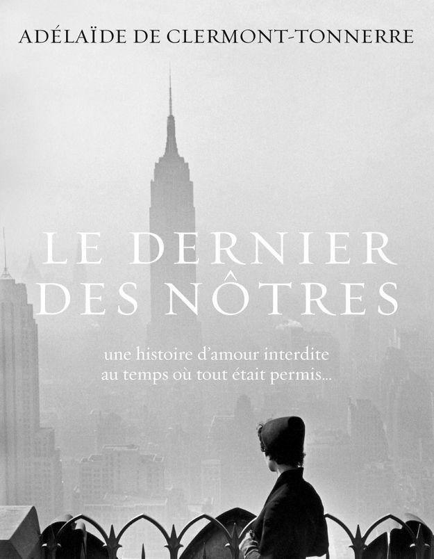 « Le dernier des nôtres » de Adélaïde De Clermont-Tonnerre