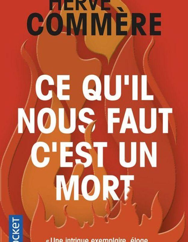 « Ce qu'il nous faut, c'est un mort », d'Hervé Commère (Pocket)