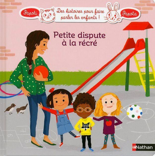 « Petite dispute à la récré », de France Cottin et Charlotte Roederer (Nathan)