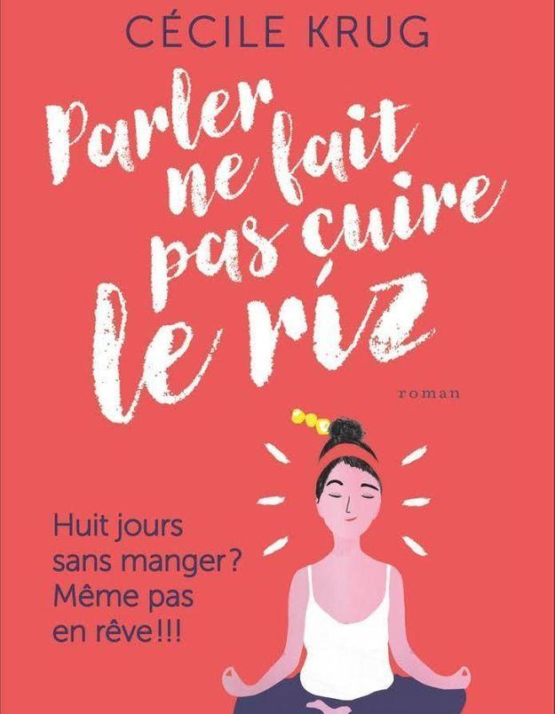 Parler ne fait pas cuire le riz : une chouette roman de filles pour l'été