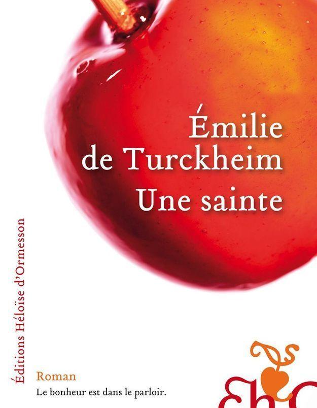 « Une sainte » d'Émilie de Turkheim (Héloïse d'Ormesson)