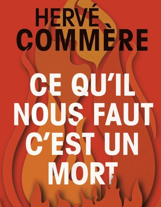 """""""Ce qu'il nous faut, c'est un mort"""", d'Hervé Commère"""
