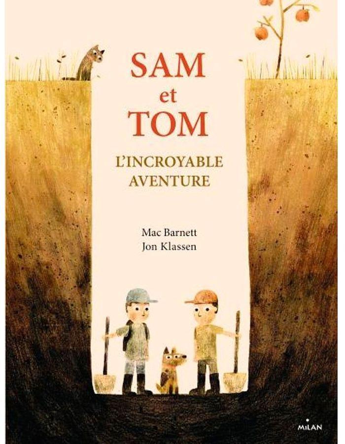 sam et tom l 39 incroyable aventure de mac bamett et jon klassen milan quel livre faut il. Black Bedroom Furniture Sets. Home Design Ideas