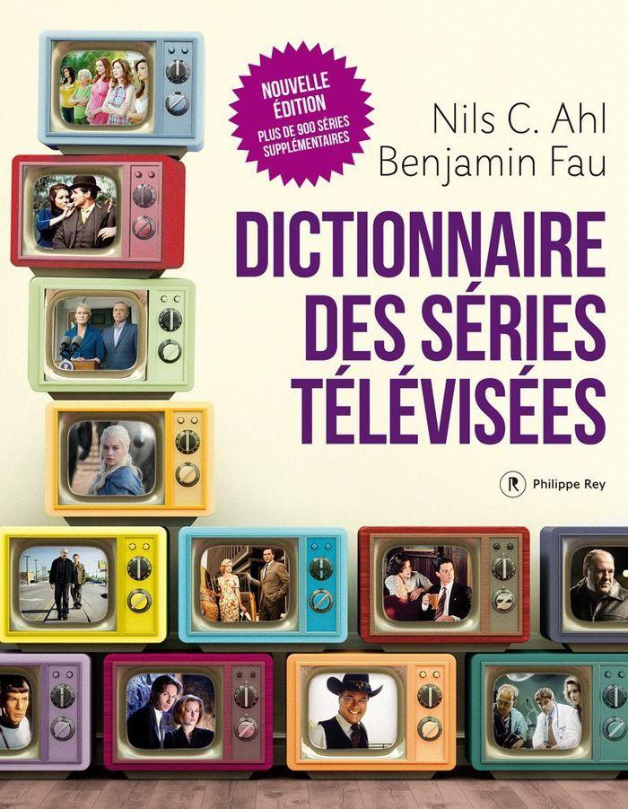 « Dictionnaire des séries télévisées » de Nils C. Ahl et Benjamin Fau